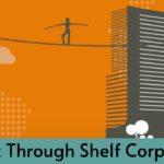 Mitigating risk through shelf corporations- Part 2