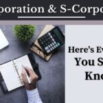 Here is everything you should know about C-Corporation and S-Corporation
