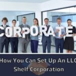 Learn how you can set up an LLC using ShelfCorporation
