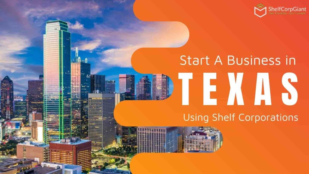 How to start a business in Texas using a Shelf Company